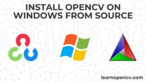 Install OpenCV from source on Windows